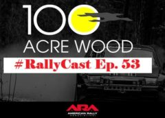 RallyCast Episode 53 – The 100 Acre Wood Rally Review and an Open Paddock Reunion