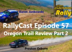 RallyCast Episode 57 – Oregon Trail Rally Review Part 2 with Karen Jankowski and Preston Osborn