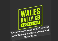 RallyCast Episode 66 – #AmericanInvasion Review of Wales Rally GB with Keanna Erickson-Chang and Ryan Booth